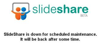 Slideshare site is down for maintenance